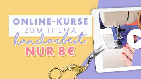 Unsere Online-Kurse zum Thema Kleidung, Deko & Accessoires selber machen nur 8 €
