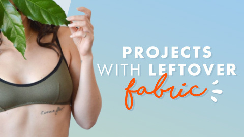 Sewing Projects with Leftover Fabric