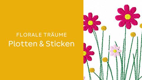 Florale Träume Plotten & Sticken