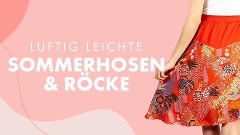 Anleitungen für Sommerhosen & Röcke